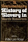 A Documentary History of Slavery in North America, Willie Lee Nichols Rose, 0195019768