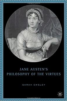 Book Jane Austen's Philosophy of the Virtues by Emsley, Sarah (2005)