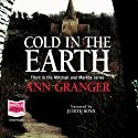 Cold in the Earth Audiobook by Ann Granger Narrated by Judith Boyd