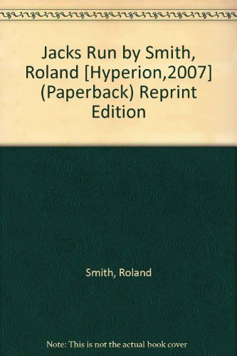 Jacks Run by Smith, Roland [Hyperion,2007] (Paperback) Reprint Edition