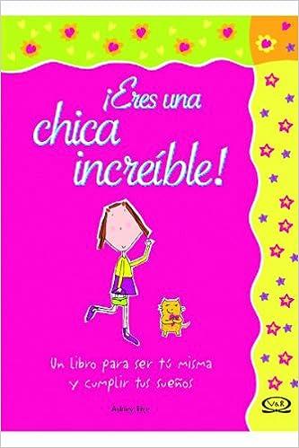Eres Una Chica Increible: Ashley Rice, VERGARA Y RIBA EDITORAS ...