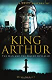 A Brief History of King Arthur, Mike Ashley, 0762438975
