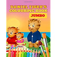 Daniel Tigers JUMBO Colouring Book: Amazing Colouring Book For Kids of All Ages