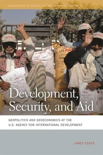 Development, Security, and Aid: Geopolitics and Geoeconomics at the U.S. Agency for International Development (Geographi