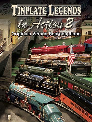 - Tinplate Legends in Action 2: Originals Versus Reproductions