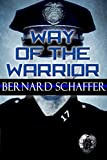 Way of the Warrior (The Philosophy of Law Enforcement)