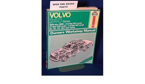Volvo 240 Series: 1974 Thru 1986 (Haynes Automotive Repair Manual): John Harold Haynes, Bruce Gilmour: 9781850103356: Amazon.com: Books
