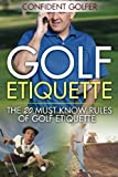 Golf Etiquette: The 20 Must Know Rules of Golf