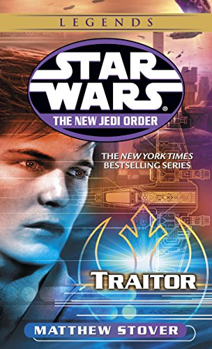 Traitor: Star Wars Legends (The New Jedi Order) (Star Wars: The New Jedi Order Book 13)