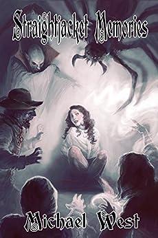 Straightjacket Memories - Kindle edition by Michael West Natasha