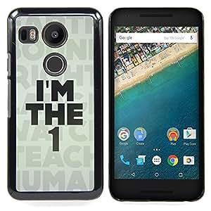 I'm The 1 One Human Message Caja protectora de pl??stico duro Dise?¡Àado King Case For LG Google Nexus 5X
