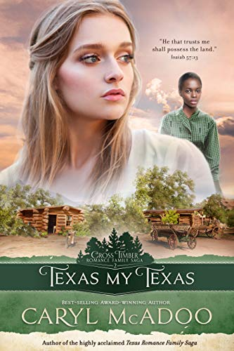 Texas My Texas (Cross Timbers Romance Family Saga Book 2) by [McAdoo, Caryl]