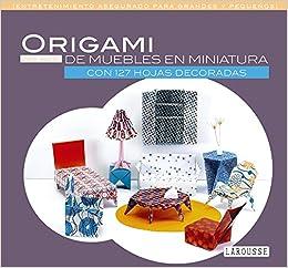Origami de muebles en miniatura Larousse - Libros Ilustrados ...