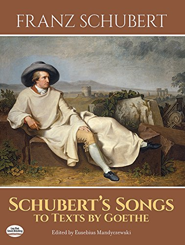 (Schubert's Songs to Texts by Goethe)