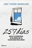 257 días: Bosco: la historia real de un hombre que no se dejó vencer por el miedo. (Volumen independiente nº 1)