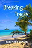 Breaking Tracks, Sally Hope Johnson, 1612048137
