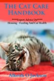 The Cat Care Handbook: Expert Advice On Housing, Feeding And Cat Health