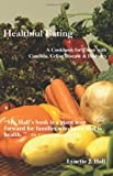 Healthful Eating, Lynette Hall, 0595400558