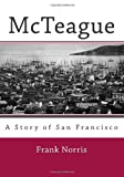 McTeague: a Story of San Francisco, Frank Norris, 149488531X