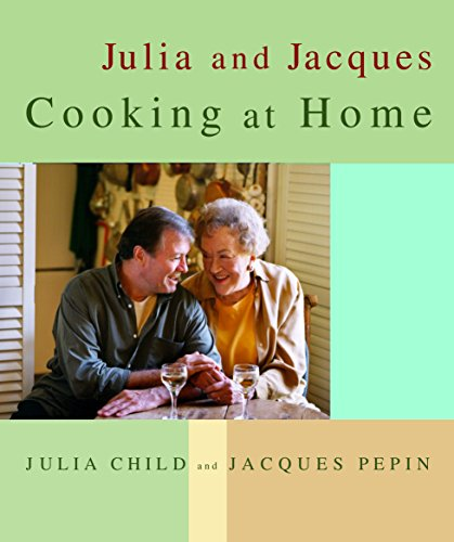 Julia and Jacques Cooking at Home by Julia Child, Jacques Pepin