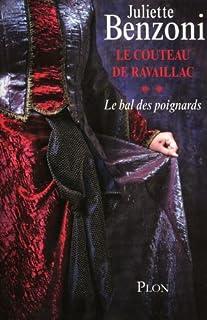Le bal des poignards : 02 : Le couteau de Ravaillac, Benzoni, Juliette