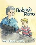 Bobby's Piano, Mary Evans Layton, 1449970753