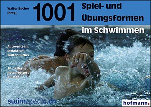1001 Spiel- und Übungsformen im Schwimmen: mit den