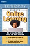 Guide to Online Learning, Peterson's Guides Staff, 0768917468