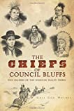 The Chiefs of Council Bluffs, Gail Geo Holmes, 1609496132
