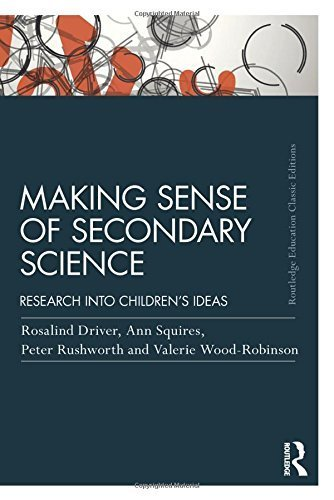 Making Sense of Secondary Science: Research into children's ideas (Routledge Education Classic Edition) 2nd edition by Driver, Rosalind, Squires, Ann, Rushworth, Peter, Wood-Robin (2014) Paperback