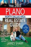 The 2011 Plano North Dallas Area Real Estate Guide, James Sharp, 0982643322