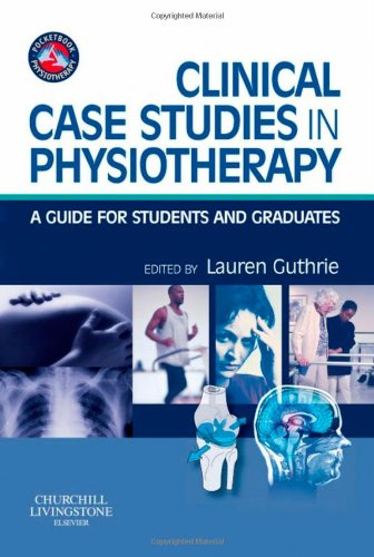 Clinical Case Studies in Physiotherapy: A Guide for Students and