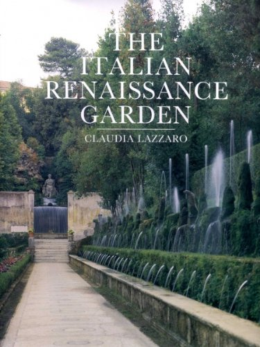 (Italian Renaissance Garden: From the Conventions of Planting, Design, and Ornament to the Grand Gardens of Sixteenth-Century Central Italy)