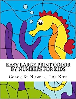 Easy Large Print Color By Numbers For Kids Big Book Of Number Ages 4 8 12 Amazoncouk