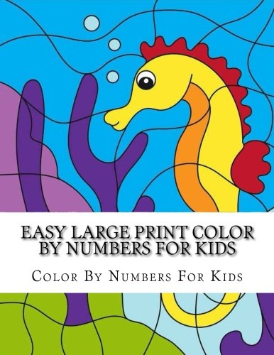Easy Large Print Color By Numbers For Kids: Big Book Of Color By Number For Kids Ages 4-8, 8-12 (Kids Color By Numbers)]()