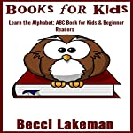 Books for Kids: ABC Books for Kids & Beginner Readers | Becci Lakeman