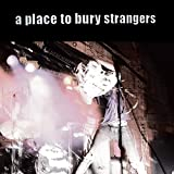 A Place To Bury Strangers... [Vinyl]