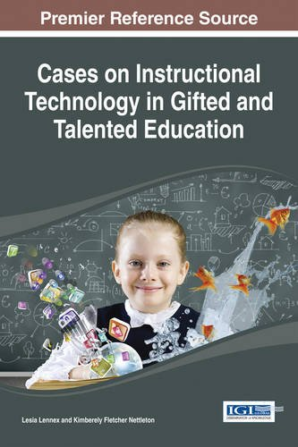Cases on Instructional Technology in Gifted and Talented Education (Advances in Early Childhood and K-12 Education)