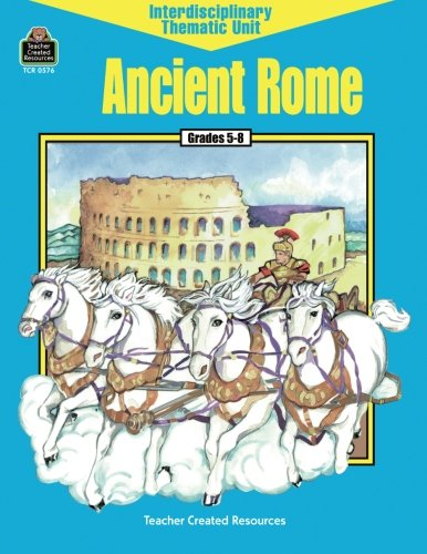 Ancient Rome (Interdisciplinary Thematic (Geography Unit Study)
