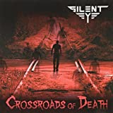 Crossroads of Death by SILENT EYE (2012-01-31)