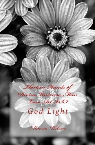 Download Thirteen Hands of Divine, Universe, Man Love Art VII: God Light ebook