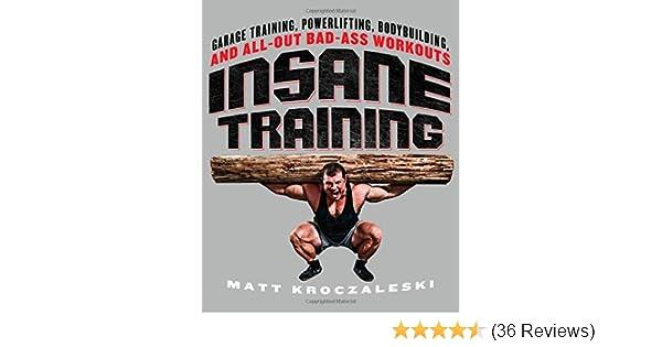 Insane Training: Garage Training, Powerlifting, Bodybuilding