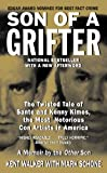 Front cover for the book Son of a Grifter: The Twisted Tale of Sante and Kenny Kimes, the Most Notorious Con Artists in America by Kent Walker