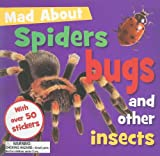Mad about Insects Spiders and Creepy Crawlies, Sarah Creese, 184879004X
