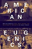 American Eugenics : Race, Queer Anatomy, and the Science of Nationalism, Ordover, Nancy, 0816635587