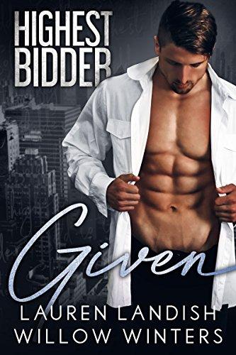 Given (Highest Bidder Book 4) - Winter Willow