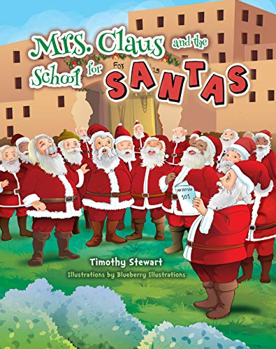 - Mrs. Claus and the School for Santas