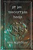 At an Uncertain Hour, Nyki Blatchley, 1600761291