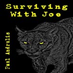 Surviving with Joe: A Joe Anderson Novel | Paul Andrulis
