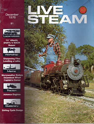 (Live Steam Magazine: The Magazine for All Live Steamers and Large-Scale Model Railroads, Volume 10, No. 9: September, 1976)